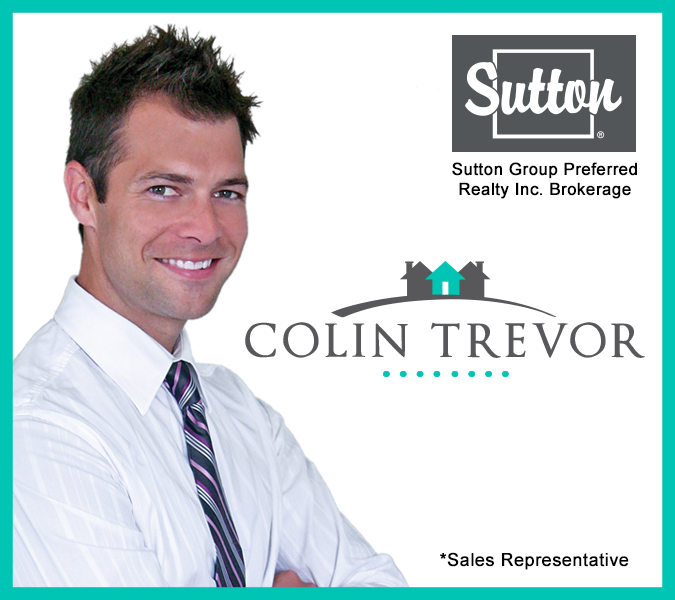 Colin Trevor *sales representative, Sutton Group Preferred Realty Inc., Brokerage